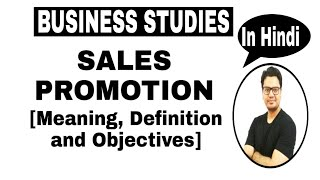 Class 12 (RBSE/CBSE) | Sales Promotion Meaning, Definition and Objectives | By Sunil Adhikari |