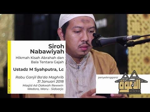 Siroh Nabawiyah : Hikmah Kisah Abrahah dan Bala Tentara Gajah - Ustadz Muhammad Syahputra, Lc