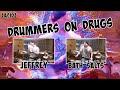 Drummers on drugs