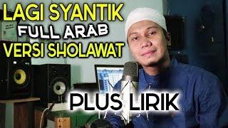 LAGI SYANTIK Versi SHOLAWAT Full ARAB - Siti Badriah Cover PLUS LIRIK