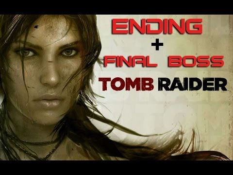 Tomb Raider - Ending + Final Boss
