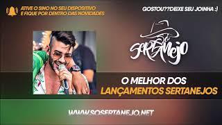 Sertanejo - Seleção das Melhores - As Mais Tocadas (2018)