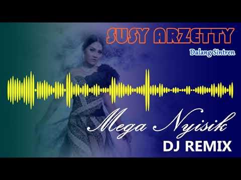 Mega Nyisik [Remix DJ] - Susy Arzetty