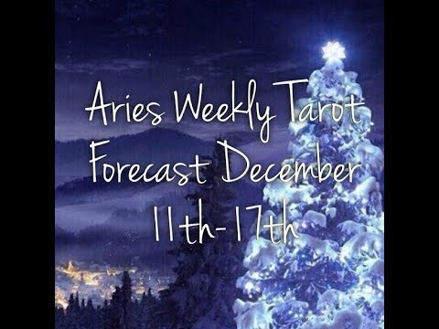 Aries Weekly Tarot Forecast December 11th-17th