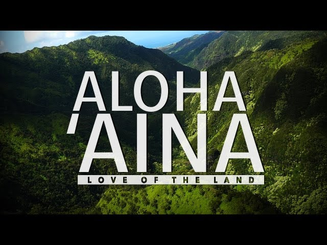 Aloha Aina: Love of the Land (Hawaii Documentary - Big Island, Kauai)