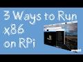 3 Ways To Run X86 On Raspberry Pi