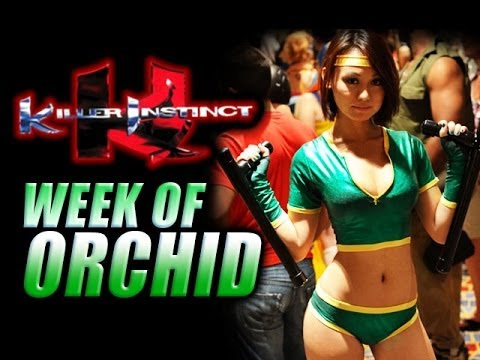 WEEK OF! ORCHID - Part 1 (Killer Instinct)
