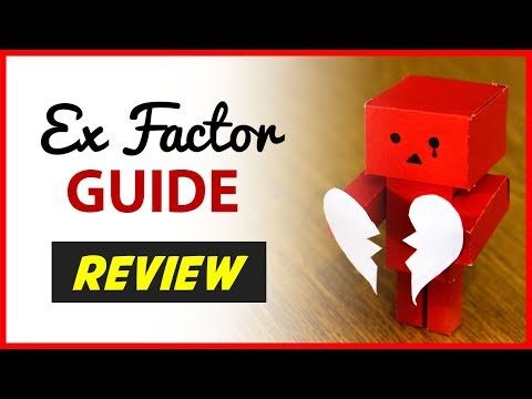 The Ex Factor Guide REVIEW - How To Get Your EX Back Fast!