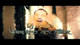 Клип DJ Bobo - Vampires Are Alive