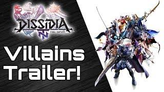 DISSIDIA FINAL FANTASY NT Villains Trailer!