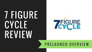 7 FIGURE CYCLE REVIEW - E-COMMERCE PRELAUNCH OVERVIEW VIDEO