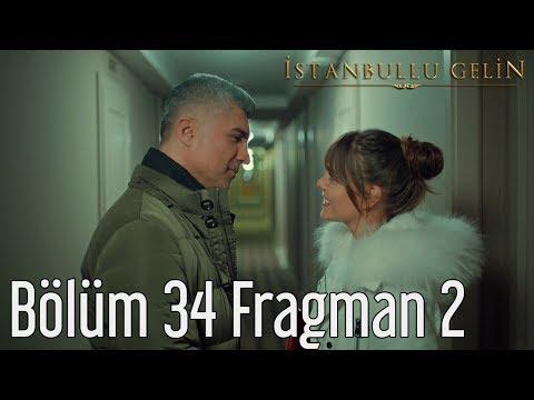 İstanbullu Gelin 34. Bölüm 2. Fragman