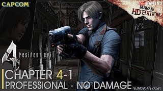 Resident Evil 4 Ultimate HD Edition - Chapter 4-1 | Professional | No Damage | Walkthrough