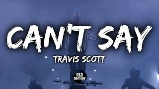 Travis Scott Can 39 T Say Audio