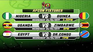 #AFCON2019: Wednesday 26th June Fixtures   #AFCONikoKBC