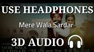 Mere Wala Sardar  Jugraj Sandhu  3D AUDIO  3D Virt