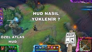 League Of Legends - Hud Nasıl Yüklenir ?