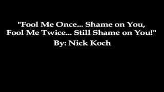 Fool Me Once...Shame on You, Fool Me Twice... Still Shame on You!