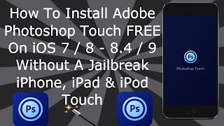 How To Install PhotoShop Touch FREE iOS 9 / 10 - 10.3.3 NO Jailbreak iPhone, iPad & iPod Touch