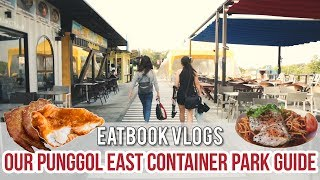 PUNGGOL EAST CONTAINER PARK - OUR GUIDE ON WHAT TO EAT | Eatbook Vlogs | EP 30