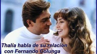 Thalía habla de su relación con Fernando Colunga