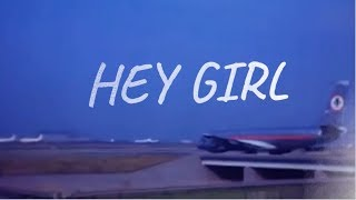 HEY GiRL (official lyric video)