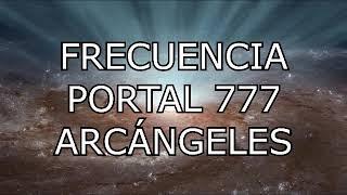 INVOCA Y ATRAE A LOS ÁNGELES Y ARCÁNGELES - PORTAL 777 FRECUENCIA