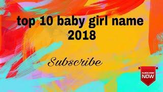 Top 10 Indian baby girls name 2018