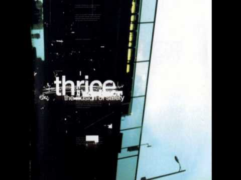 Thrice - The Illusion Of Safety