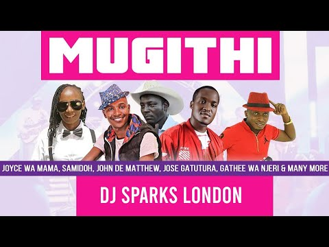 Mugithi Mix By Dj Sparks From London