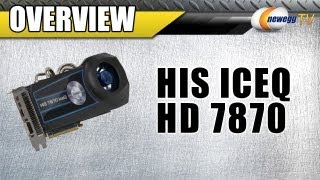 Newegg TV_ HIS IceQ H787Q2G2M Radeon HD 7870 GHz Edition Video Card Overview & Benchmarks