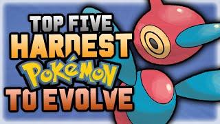 Top 5 HARDEST Pokemon To Evolve