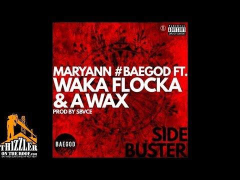Maryann ft. Waka Flocka, A-Wax - Side Buster [Prod. Sbvce] [Thizzler.com]