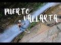 Puerto Vallarta 2017: Outdoor Adventure!