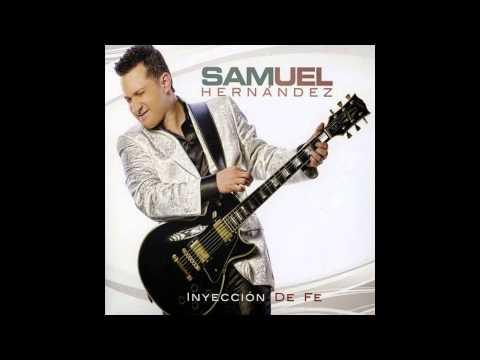 Samuel hernandez - Inyección de Fé - CD Completo