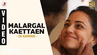 OK Kanmani - Malargal Kaettaen Video   A.R. Rahman, Mani Ratnam