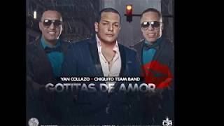 Chiquito Team Band Feat. Yan Collazo - Gotitas de Amor (2016)
