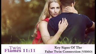 False Twin Flame - Key Signs Of The False Twin Connection (Video)