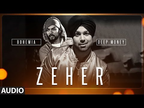 Zeher Full Audio Song | Deep Money Feat. Bohemia