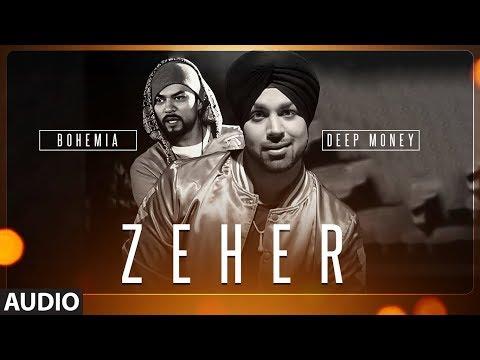 Zeher Full Audio Song | Deep Money Feat. Bohemia