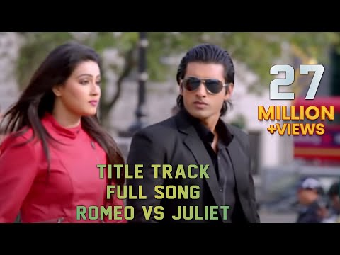 Title Track (Full Song) | Romeo vs Juliet | Ankush | Mahiya Mahi | Akassh
