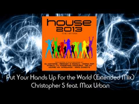 Put Your Hands Up For the World (Extended Mix) - Christopher S feat. Max Urban