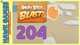 Angry Birds Blast Level 204 Hard - 3 Stars Walkthrough, No Boosters