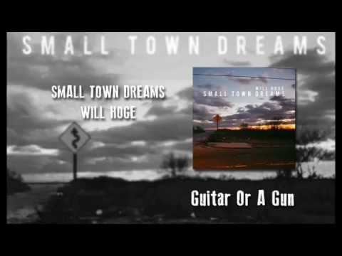Will Hoge - Guitar Or A Gun