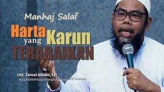 Pengajian Islam: Harta Karun yang Terabaikan-  Ustadz Zainal Abidin, Lc