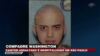 Compadre Washington é roubado e agredido no centro de SP
