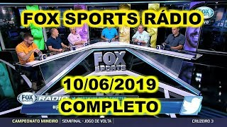 FOX SPORTS RÁDIO 10/06/2019 - FSR COMPLETO