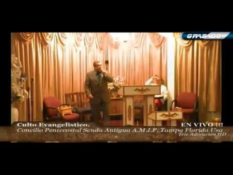Culto Evangelistico Concilio PPentecostal Senda Antigua A.M.I.P. Tampa Fl. 09-07-2014