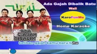 download lagu Ada Gajah Dibalik Batu - Wali Band Karaoke Tanpa gratis