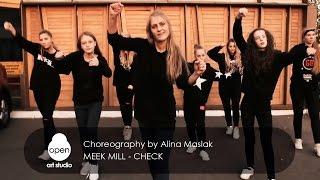 Meek Mill - Check сhoreography by Alina Maslak - Open Art Studio